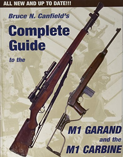 Complete Guide to the M1 Garand and the M1 Carbine by Bruce N. Canfield (1998-10-01)