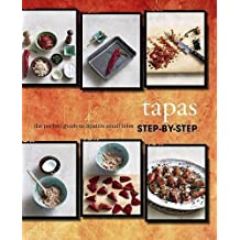 Step-by-Step -Tapas- Love Food by Love Food Editors Parragon Books (15-Mar-2013) Hardcover
