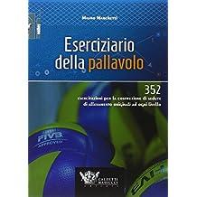Eserciziario della pallavolo. 352 esercitazioni per la costruzione di sedute di allenamento originali ad ogni livello: 1 (Volley)