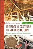 Maisons à ossature en rondins de bois - Conception, plans et techniques de construction