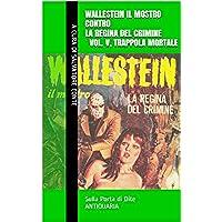 Wallestein il Mostro contro la Regina del Crimine (Vol. V, Trappola mortale) (Sulla Porta di Dite - ANTIQUARIA 5)