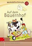Anton & Zora: Auf dem Bauernhof: Werkstatt 1. / 2. Schuljahr: (Werkstatt zu Zora, auch unabhängig einsetzbar)