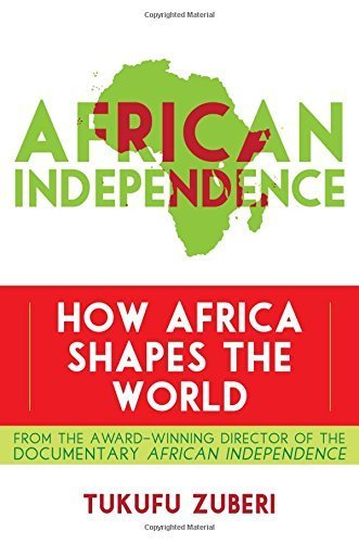 african-independence-how-africa-shapes-the-world-by-tukufu-zuberi-pbss-history-detectives-and-profes