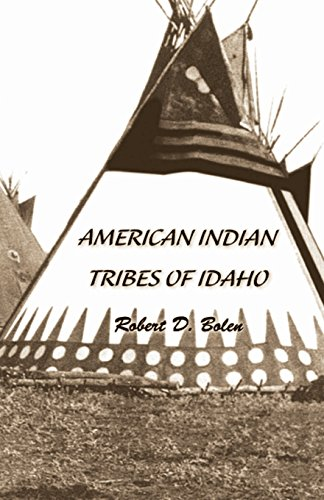 """""""American Indian Tribes of Idaho"""""""