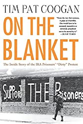 On the Blanket: The Inside Story of the IRA Prisoners