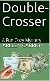 Double-Crosser: A Fun Cozy Mystery (Mike and Peter FBI Agents Book 39) (English Edition)