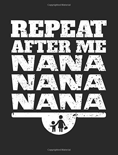 Repeat After Me Nana Nana Nana: Lined Journal Notebook To Write Notes In V2 por Dartan Creations