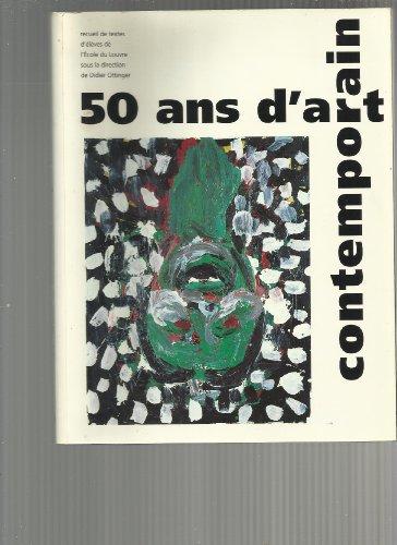 50 ans d'art contemporain: Recueil de textes d'élèves de l'Ecole du Louvre