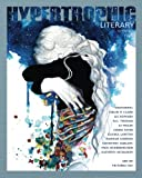Hypertrophic Literary - Spring 2018 - Hypertrophic Press, Kathryn McMahon, Paul Schiernecker, James Yates, AJ Wolff, Kanika Lawton, b.g. thomas, Courtney LeBlanc, Hannah Gordon, Liz Howard