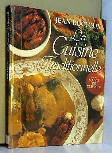 La Cuisine Traditionnelle par Ducloux - Jean Ducloux (Relié)
