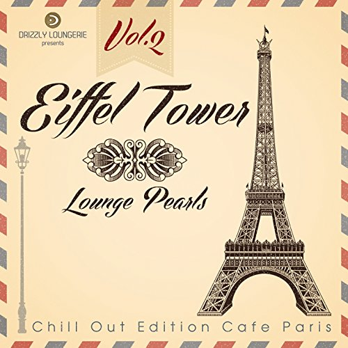 Eiffel Tower Lounge Pearls, Vol.2 (Chill out Edition Cafe Paris) - 2 Media Towers