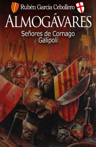 Almogávares 1: Señores de Cornago. Galípoli (Almogávares. Señores de Cornago) por Rubén García Cebollero