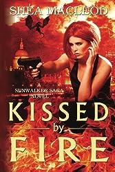 Kissed by Fire (Sunwalker Saga) by Sh? MacLeod (2012-10-02)