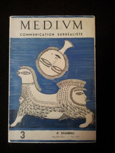 Medium. communication surrealiste. n° 3 de mai 1954 : svanberg, l' affaire gurjieff, surréalisme et probalite, etc