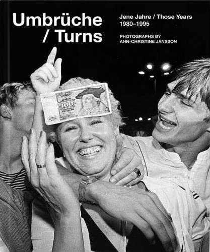 Turns / Umbrüche: Those Years / Jene Jahre 1980-1995