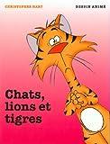 Chats, lions et tigres