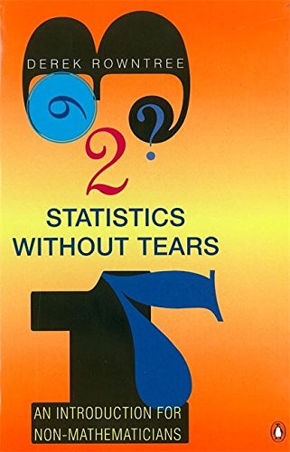 Statistics without Tears: An Introduction for Non-Mathematicians (Penguin Science) por Derek Rowntree
