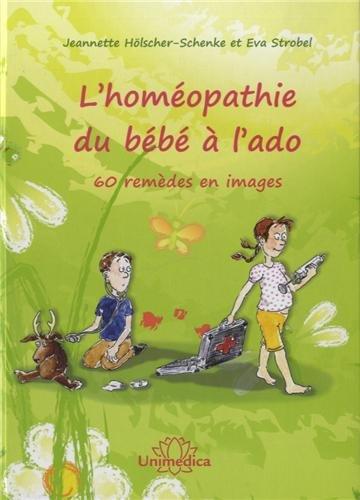 L'homéopathie du bébé à l'ado : 60 remèdes en images