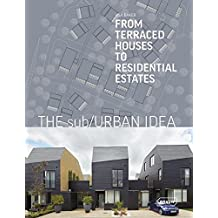 The sub/Urban Idea : From Terraced Houses to Residential Estates