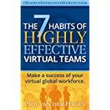 The 7 Habits of Highly Effective Virtual Teams: Make a success of your virtual global workforce. (English Edition)