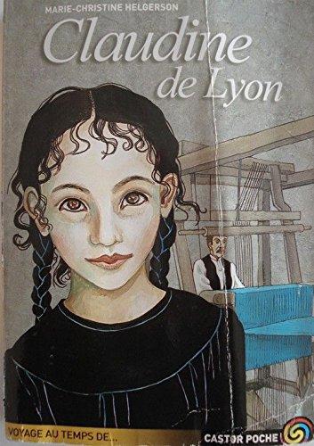 CLAUDINE DE LYON - CASTOR POCHE - VOYAGE AU TEMPS DE...MARIE-CHRISTINE HELGERSON