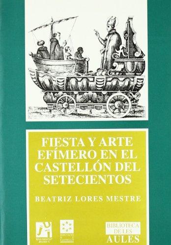 Fiesta y arte efímero en el Castellón del setecientos (Biblioteca de les Aules)