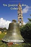 Un Guajiro y DOS Cubas