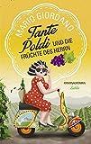 Tante Poldi und die Früchte des Herrn: Kriminalroman