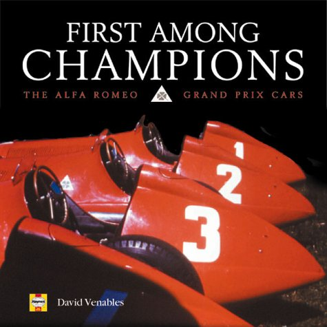 First Among Champions: The Alfa Romeo Grand Prix Cars por David Venables