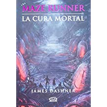 3 - La cura mortal - Maze Runner (Maze Runner Trilogy) (Spanish Edition) by James Dashner (2013-03-01)