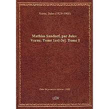 Mathias Sandorf, par Jules Verne. Tome 1er[-3e]. Tome 1
