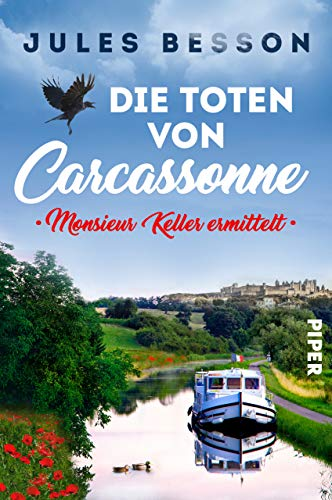 Die Toten von Carcassonne: Monsieur Keller ermittelt (Hausboot-Krimis 1)