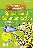 Das große Kita-Praxisbuch Sprache und Kommunikation (m. CD)