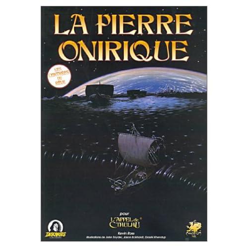 La Pierre Onirique : Campagne de l'Appel de Cthulhu
