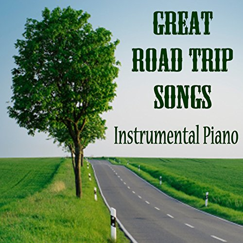Great Road Trip Songs on Instrumental Piano