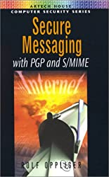 Secure Messaging with PGP and S/MIME (Artech House Computer Security Series)