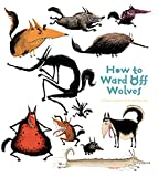 How to Ward off Wolves (How to Banish Fears)