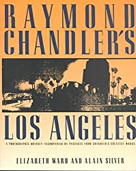 [Raymond Chandler's Los Angeles: A Photographic Odyssey Accompanied by Passages from Chandler's Greatest Works] (By: Elizabeth Ward) [published: September, 1997]