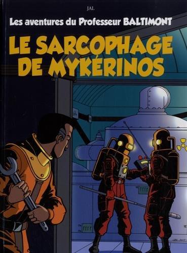 Les aventures du Professeur Baltimont, Tome 1 : Le sarcophage de Mykérinos