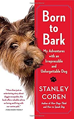 Born to Bark: My Adventures with an Irrepressible and Unforgettable Dog from Free Press
