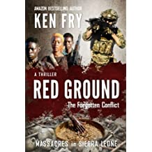 Red Ground: The Forgotten Conflict: Massacres in Sierra Leone