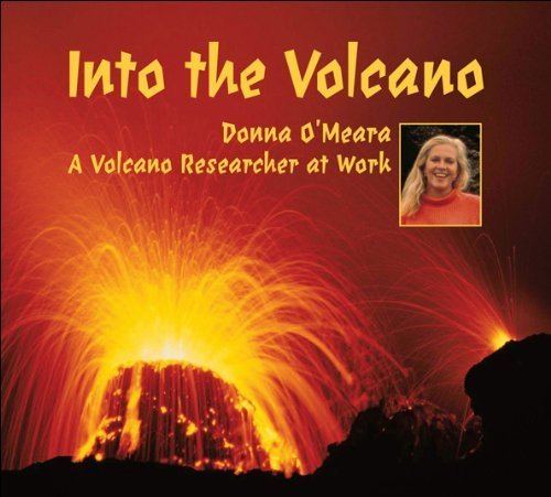 Into the Volcano: A Volcano Researcher at Work by OMeara, Donna (2007) Paperback