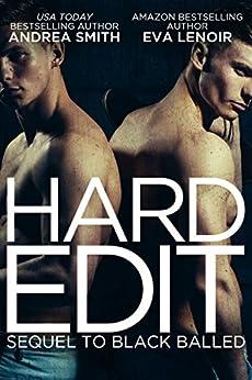"Hard Edit: Sequel to ""Black Balled"" by [Smith, Andrea, LeNoir, Eva]"