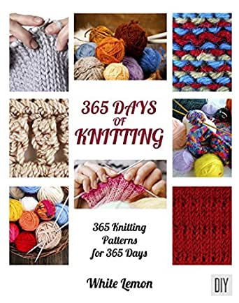 365 Days Of Knitting 365 Knitting Patterns For 365 Days Ebook