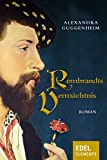 Rembrandts Vermächtnis