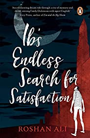 Ib's Endless Search for Satisfac