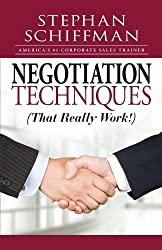 Negotiation Techniques (That Really Work!) by Stephan Schiffman (2009-12-18)