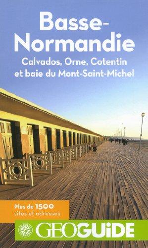 Basse Normandie: Calvados, Orne, Cotentin et baie du Mont-Saint-Michel