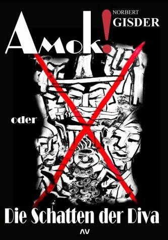 Buch: Amok oder Die Schatten der Diva von Norbert Gisder