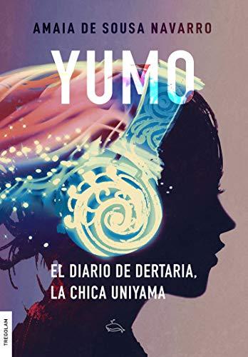 Yumo. El diario de Dertaria, la chica uniyama de Amaia de Sousa